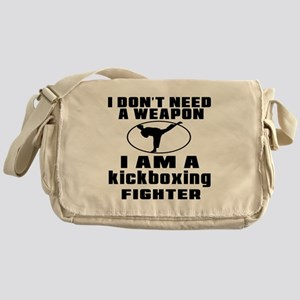I Don't Need Weapon kickboxing Fight Messenger Bag
