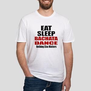 Eat Sleep Bachata Dance Fitted T-Shirt