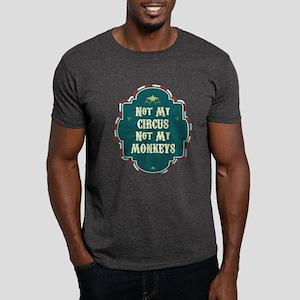 Not My Circus Dark T-Shirt