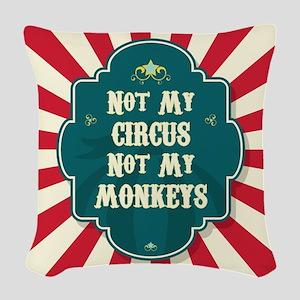 Not My Circus Woven Throw Pillow
