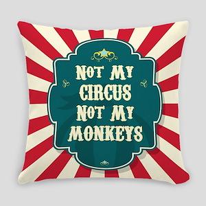 Not My Circus Everyday Pillow