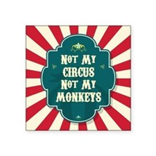 Not My Circus Square Sticker 3