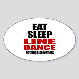 Eat Sleep Line Dance Sticker (Oval)
