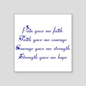Pain Gave Me Faith Sticker