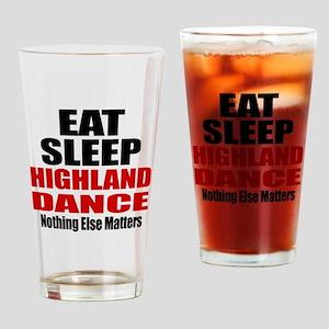 Eat Sleep Highland Dance Drinking Glass