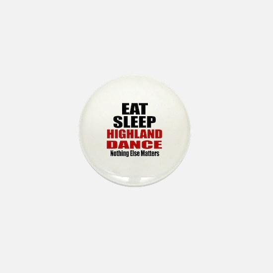 Eat Sleep Highland Dance Mini Button
