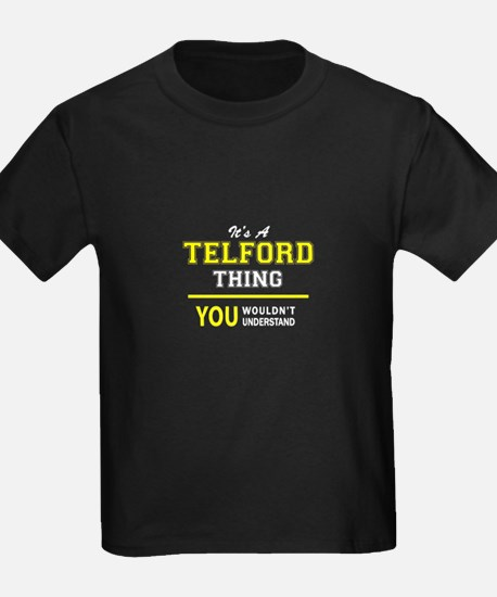 TELFORD thing, you wouldn't understand ! T-Shirt