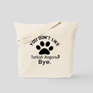 You Do Not Like turkish angora ? Bye Tote Bag