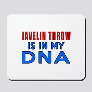 Javelin Throw Is In My DNA Mousepad