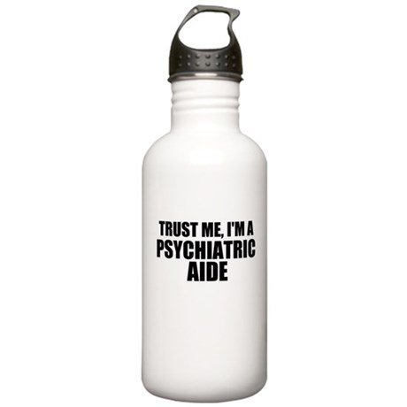 Trust Me, I'm A Psychiatric Aide Water Bottle