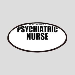 Trust Me, I'm A Psychiatric Nurse Patch