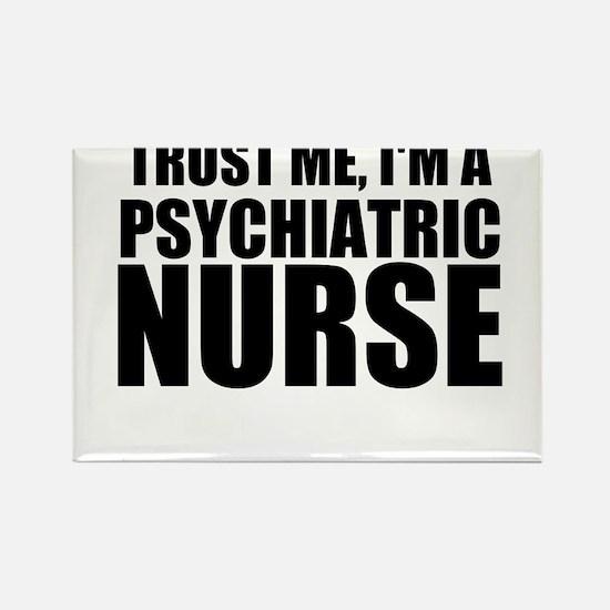 Trust Me, I'm A Psychiatric Nurse Magnets
