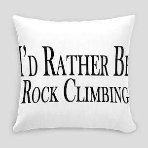 Rather Be Rock Climbing Everyday Pillow
