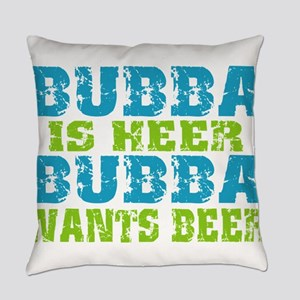 Bubba Is Here For Beer Everyday Pillow