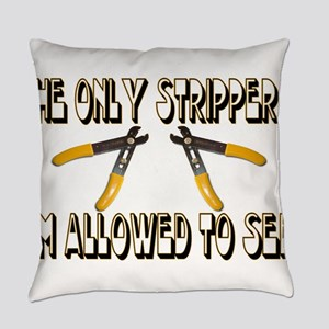 Only Strippers Everyday Pillow