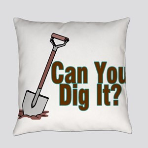 Dig It Everyday Pillow