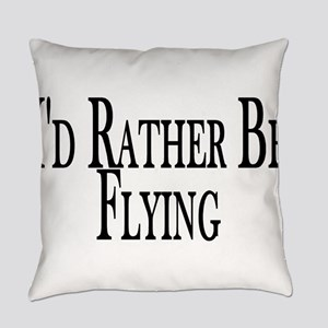 Rather Be Flying Everyday Pillow
