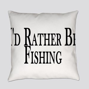Rather Be Fishing Everyday Pillow