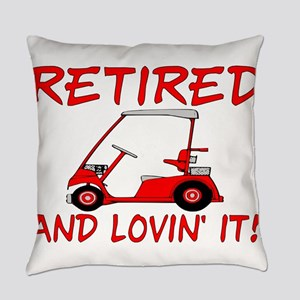 Retired And Lovin' It Everyday Pillow