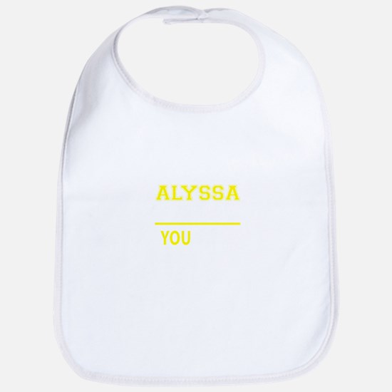 ALYSSA thing, you wouldn't understand ! Bib