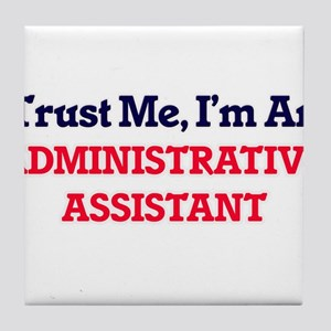 Trust me, I'm an Administrative Assis Tile Coaster
