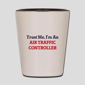 Trust me, I'm an Air Traffic Controller Shot Glass