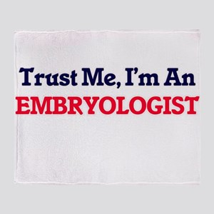 Trust me, I'm an Embryologist Throw Blanket