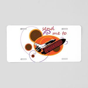 Send me to Spacecamp Aluminum License Plate