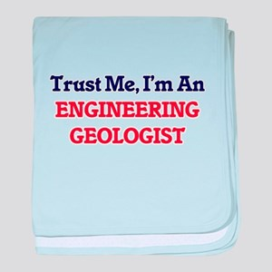 Trust me, I'm an Engineering Geologis baby blanket