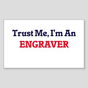 Trust me, I'm an Engraver Sticker
