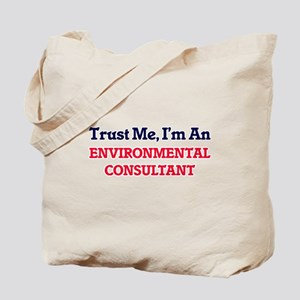 Trust me, I'm an Environmental Consultant Tote Bag