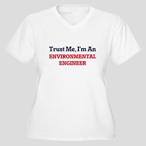 Trust me, I'm an Environmental E Plus Size T-Shirt