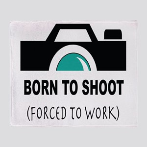 Born to Shoot Forced to Work Throw Blanket