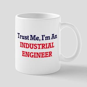 Trust me, I'm an Industrial Engineer Mugs