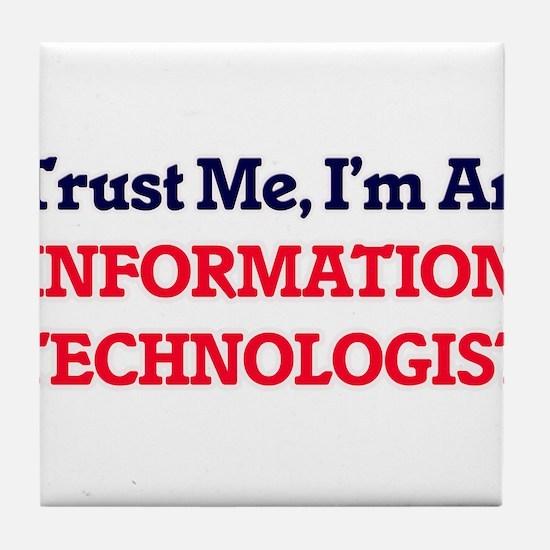 Trust me, I'm an Information Technolo Tile Coaster