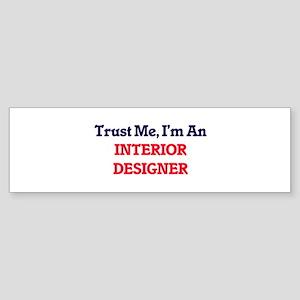 Trust me, I'm an Interior Designer Bumper Sticker