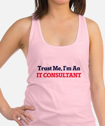 Trust me, I'm an It Consultant Racerback Tank Top