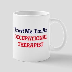 Trust me, I'm an Occupational Therapist Mugs