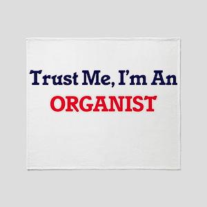 Trust me, I'm an Organist Throw Blanket