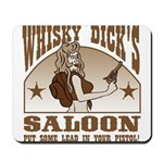 Whisky Dick's Saloon Mousepad
