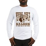 Whisky Dick's Saloon Long Sleeve T-Shirt