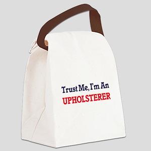Trust me, I'm an Upholsterer Canvas Lunch Bag