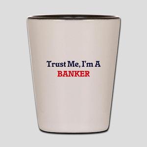 Trust me, I'm a Banker Shot Glass