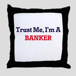 Trust me, I'm a Banker Throw Pillow
