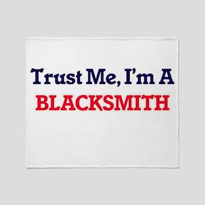 Trust me, I'm a Blacksmith Throw Blanket
