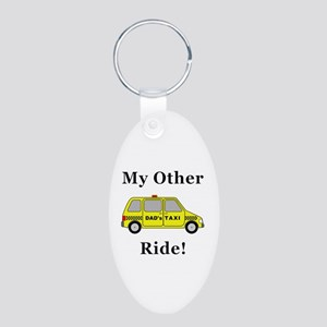 Dads Taxi My Other Ride Aluminum Oval Keychain
