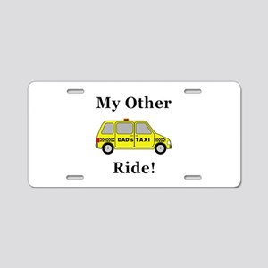 Dads Taxi My Other Ride Aluminum License Plate