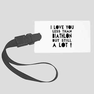 I Love You Less Than Biathlon Large Luggage Tag