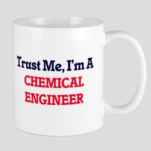 Trust me, I'm a Chemical Engineer Mugs