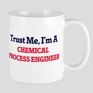 Trust me, I'm a Chemical Process Engineer Mugs
